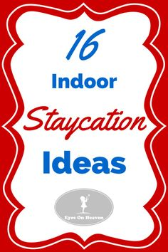 16 great indoor staycation ideas! Have fun with your family without going anywhere!