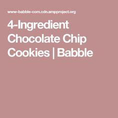 4-Ingredient Chocolate Chip Cookies   Babble