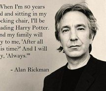 Inspiring picture alan rickman, always, harry potter, severus snape. Resolution: 500x375 px. Find the picture to your taste!
