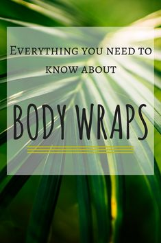 Ever been curious about Body Wraps? They are super beneficial for many reasons. Click to read more...  body wraps | spa treatments | skin care