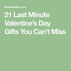 21 Last Minute Valentine's Day Gifts You Can't Miss