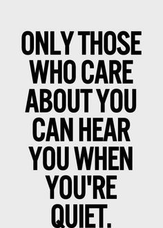 Only those who care about you