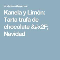 Kanela y Limón: Tarta trufa de chocolate / Navidad