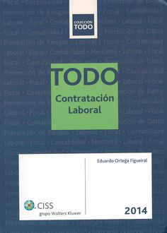 Todo contratación laboral 2014 / autor, Eduardo Ortega Figueiral, 2014