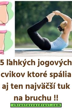 5 ľahkých jogových cvikov ktoré spália aj ten najväčší tuk na bruchu ! Organic Beauty, Asana, Exercise, Health, Fitness, Diet, Ejercicio, Health Care, Excercise