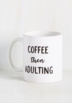 Gr-Own Up to It Mug. You have your priorities in order as you enjoy a hot morning bevvie this from this white mug. #white #modcloth