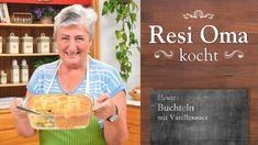 Resi Oma kocht - Buchteln mit Vanillesauce - YouTube