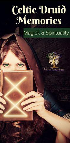An article about a spiritual awakening prompted by celtic druid memories | rainateachings #druid #magick #spiritualawakening