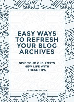 Here are 5 quick and easy ways to refresh all of your old #blog posts and make your library of content work harder for you!