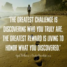 """The greatest challenge is discovering who you truly are. The greatest reward is living to honor what you discovered"" April Williams Creative Momista Creative Brandista ♡ Be brave. Be authentic. Be bold. Be fearless. Be courageous. Be happy. Be healthy."