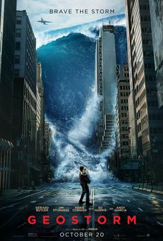 "Geostorm original movie poster coming to theatres in Real and IMAX. Tagline: ""Brave the storm."" Featuring: Gerard Butler, Jim Sturgess, Abbie Cornish with Ed Harris and Andy Garcia. Movies 2019, New Movies, Movies To Watch, Good Movies, Movies Free, Latest Movies, Streaming Hd, Streaming Movies, Jurassic World"