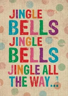 Jingle Bells Jingle Bells Jingle All The Way...