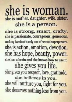 She is a woman 'a mother, daughter, wife or sister..etc beautiful quote ...