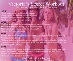thetreadmillismyprofessor:    thinkfit-livefit:    The Official Victoria Secret Workout !!!  Become A Bombshell Before Summer  Taken from their VSX Videos !  **DONT FORGET TO ADD RESTS   **VERY INTENSE    Goal for next week!