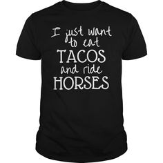 I just want to eat tacos and ride horses shirt hoodie and sweater - Just Want Eat Tacos Ride Horses Shirt - #HorseShirt Barrel Racing Outfits, Country Style Outfits, Horse Riding Clothes, Equestrian Boots, Horse Shirt, Create Shirts, Country Shirts, Family Shirts, Custom T
