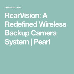 RearVision: A Redefined Wireless Backup Camera System | Pearl