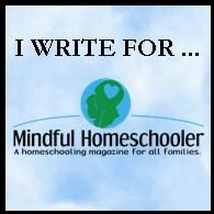 """Writing opportunities available at Mindful Homeschooler - check out the """"Submission Guidelines.""""  Build your writing portfolio and get traffic to your blog!"""