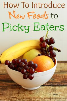 Feeding Picky Eaters and Tips for Introducing New Foods  #pickyeaters #tips #kidsfood