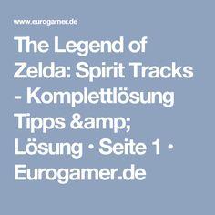 The Legend of Zelda: Spirit Tracks - Komplettlösung Tipps & Lösung • Seite 1 • Eurogamer.de