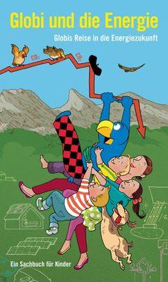 Globi und die Energie - Globis Reise in die Energiezukunft Die Themen… Disney Characters, Fictional Characters, Comic Books, Comics, Cover, Movie Posters, Children Books, Baby Things, Products