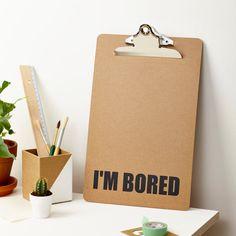 I'm bored A4 Clipboard