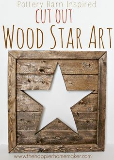 Pottery Barn Inspired Cut Out Wood Star Art super easy tutorial perfect for a beginner!