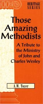 Methodism has been a major component of American religious life for well over 3 centuries. In this pamphlet A.W. Tozer explains the dynamics of Methodist faith, while also looking at its stalwart founders John and Charles Wesley.