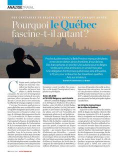 """Article du Magazine belge Trends, qui traite entre autres du """"miracle économique de la ville de Québec"""" et de l'attraction exercée par la province et la région de Québec sur les candidats francophones, dont plusieurs ressortissants belges. L'article évoque également la mission de recrutmement à laquelle Québec International a participé en juin 2013 dans ce pays. #Québec #talents #économie #recrutement #Belgique #innovation Talents, Miracle, Trends Magazine, 2013, Attraction, Innovation, Culture, Lifestyle, June"""