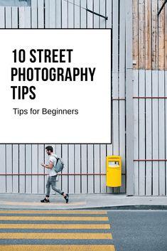 10 Street Photography Tips for Beginner Street Photographers #photographytips