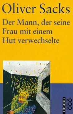 Der Mann, der seine Frau mit einem Hut verwechselte. Großdruck. von Oliver Sacks, http://www.amazon.de/