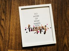 "My ""Do More Of What Makes You Happy"" pic is framed and ready to be mounted. #PositiveVibesOnly"