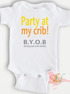 Funny baby Onesie Bodysuit - Baby Boy or Girl Clothing - Party at My Crib - Sizes Newborn to 12 Months