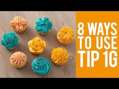 Decorate Cupcakes with Tip 1G – 8 Ways! - YouTube