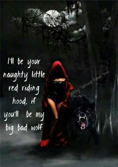 I'll be your naughty little Red riding hood if you'll be my big bad wolf Kinky Quotes, Sex Quotes, Lone Wolf Quotes, Dark Love Quotes, Red Riding Hood Wolf, Seductive Quotes, Flirty Quotes, Naughty Quotes, She Wolf
