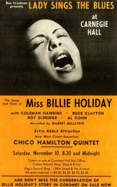 READ: As the anniversary of her death on July nears, the star of this week's Live from Carnegie Hall is legendary jazz singer and songwriter Billie Holiday. Jazz Poster, Blue Poster, Gig Poster, Carnegie Hall, Billie Holiday, Jazz Artists, Jazz Musicians, Blues Rock, Roy Eldridge