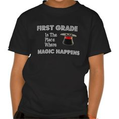 Your First Grader will feel the magic while wearing this message t-shirt to school. First Grade MAGIC...Check out the Pam's Piccadilly shop for more products and colors of this design. First Grade is the wonderful place where MAGIC HAPPENS. So here is your way to show others your love for this special place! #firstgradestudents #backtoschoolclothes