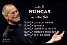 Los 5 nuncas de Steve Jobs. Ejemplos, frases e inspiración de emprendedores exitosos.