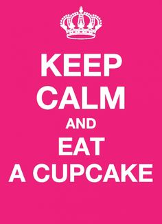 - Ansichtkaart - Keep calm and eat a cupcake Keep Calm, Cupcake, Eat, Stay Calm, Relax, Cupcakes, Cupcake Cakes, Cup Cakes, Teacup Cake