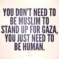 I totally agree. This is a cause for everyone around the world who can help. Free Palestine.