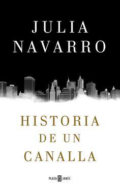 Historia de un canalla eBook: Julia Navarro: Amazon.es: Tienda Kindle