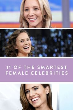 The 11 Smartest Women Celebs. Winning oscars with PHDs. Brains and beauty, these women do have it all. Impressive.
