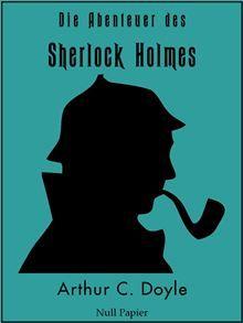 Vollständig überarbeitete, korrigierte und illustrierte Fassung Wie kann man Sherlock Holmes nicht kennen? Den berühmtesten Detektiv der Geschichte, der mit seinem messerscharfen Verstand und seiner…  read more at Kobo.