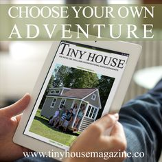 Tiny House Magazine - Stay up to date with the tiny house movement with this eMagazine. Available in PDF, iOS and Android formats.