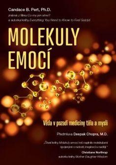 Kniha: Molekuly emocí (Candace B. Pert) [CZ](Candace B. Pho, Deepak Chopra, Books To Read, Reading, Psychology Programs, Reading Books, Reading Lists