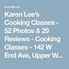 Karen Lee's Cooking Classes - 52 Photos & 29 Reviews - Cooking Classes - 142 W End Ave, Upper West Side, New York, NY - Phone Number - Products - Yelp