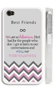 """Best Friends Quote iPhone 4 Case - """"We are so hilarious, I feel bad for the people who don't get to listen to our conversations and enjoy our hilariousness"""" Chevron iPhone Case with Best Friends Quote"""
