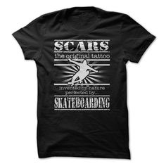 Scars Skateboarding  Visit our Sports collection at: https://www.sunfrog.com/TRoyal/FBshirts #extreme #extremesports #sports