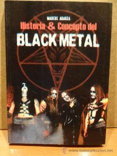 HISTORIA  & CONCEPTO DEL BLACK METAL. MARCOS ABARZA. / QUARENTENA EDICIONES - 2011. LIBRO NUEVO.