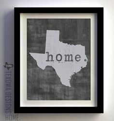 Home. Texas state print on Etsy, $25.00