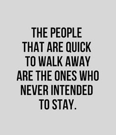 the-people-that-are-quick-to-walk-away
